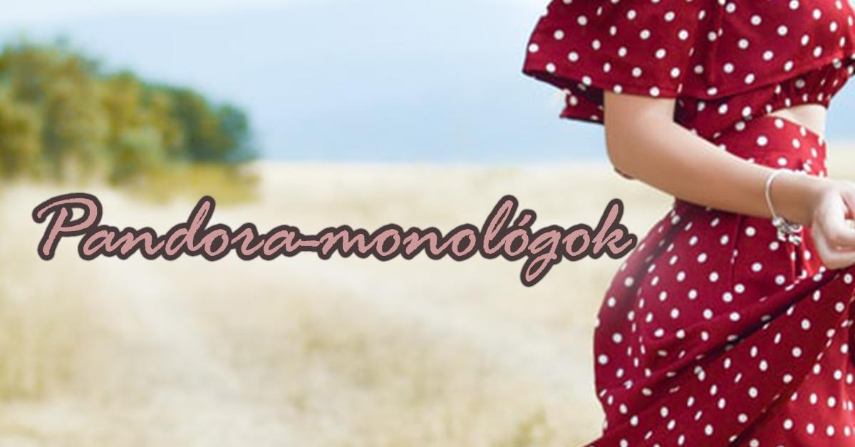Pandora-monológok