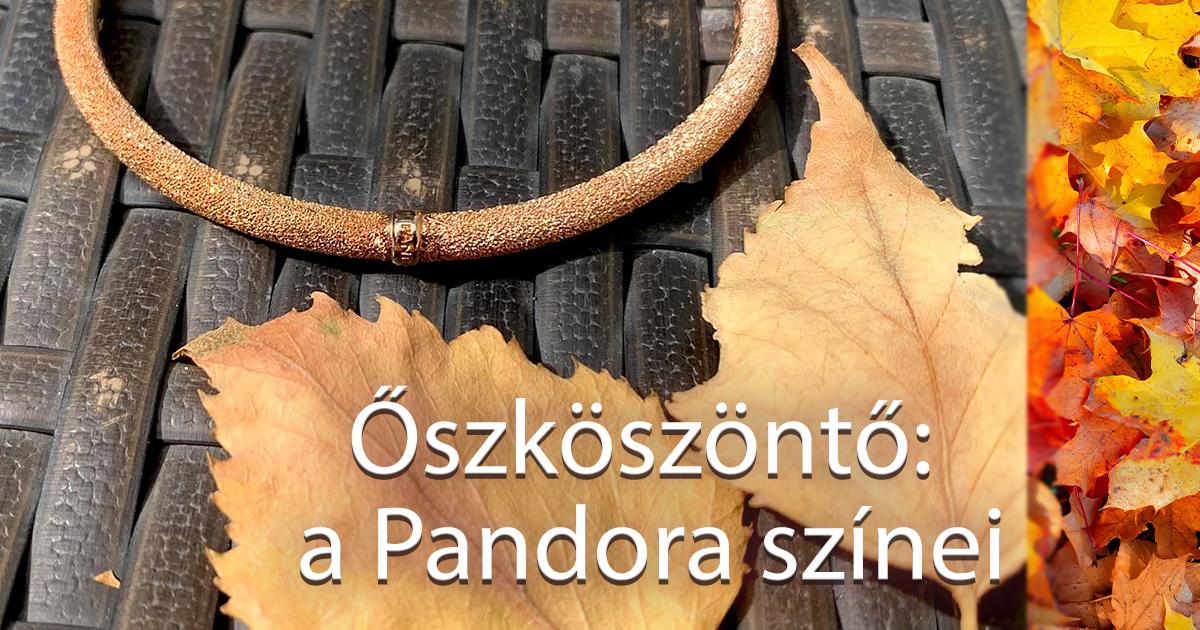 Őszköszöntő: a Pandora színei